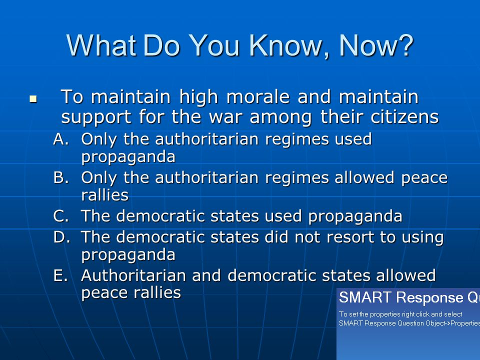 What Do You Know, Now To maintain high morale and maintain support for the war among their citizens.