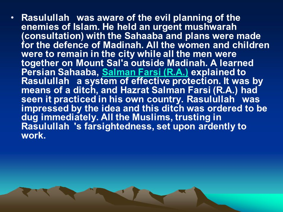 Rasulullah was aware of the evil planning of the enemies of Islam