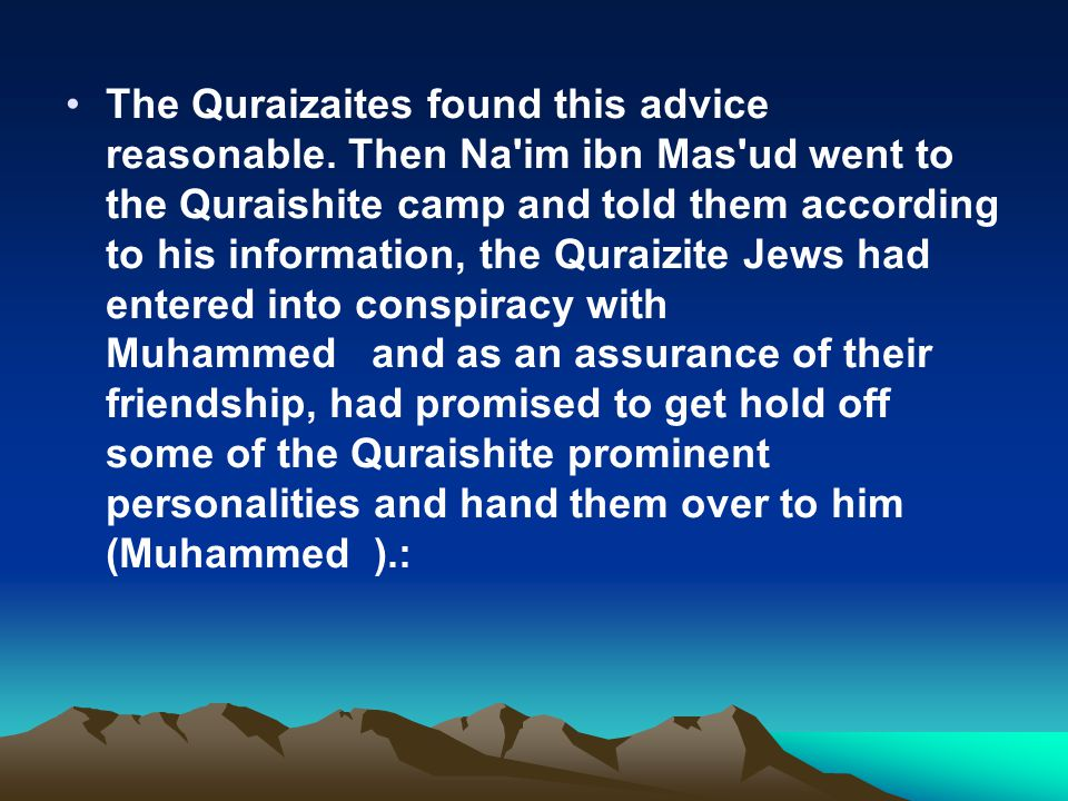 The Quraizaites found this advice reasonable