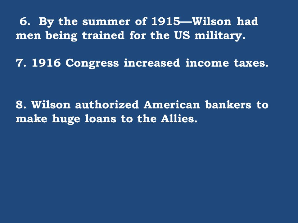 6. By the summer of 1915—Wilson had