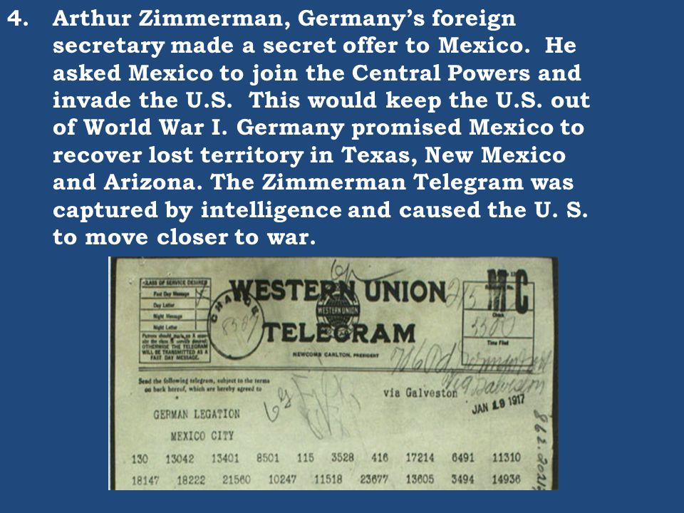 4. Arthur Zimmerman, Germany's foreign secretary made a secret offer to Mexico.