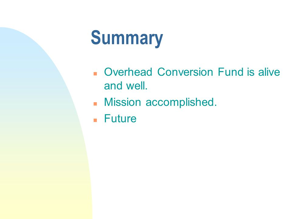 Summary Overhead Conversion Fund is alive and well.