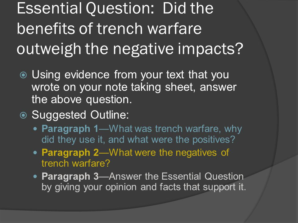 Essential Question: Did the benefits of trench warfare outweigh the negative impacts