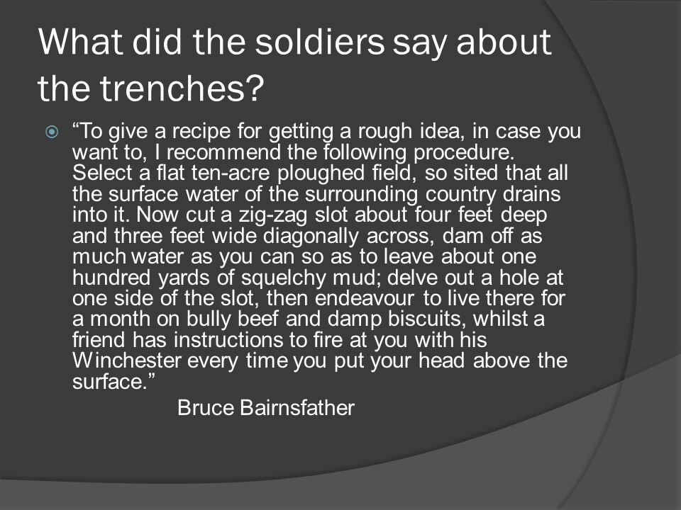 What did the soldiers say about the trenches