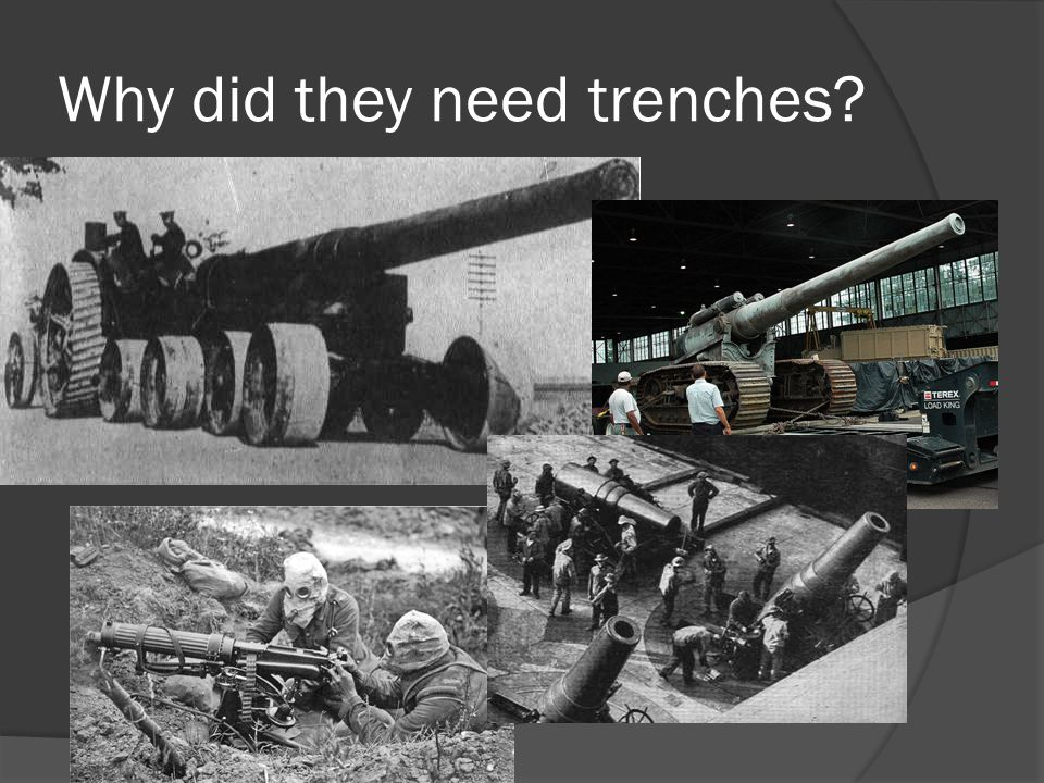 Why did they need trenches