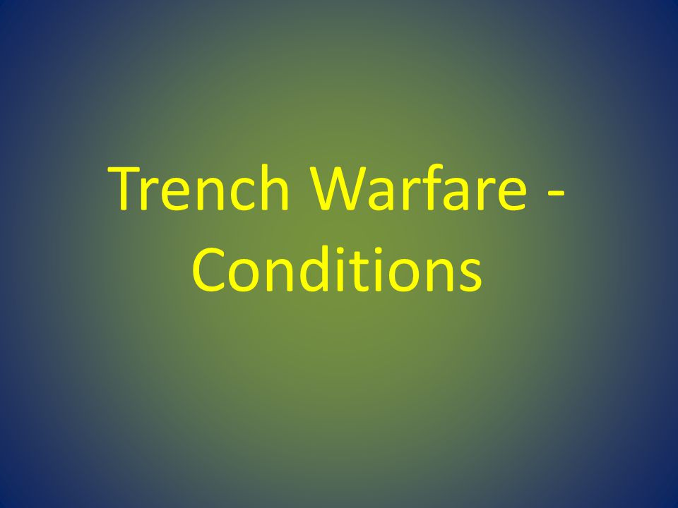 Trench Warfare - Conditions