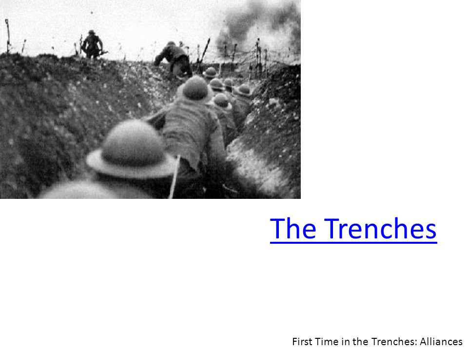 The Trenches First Time in the Trenches: Alliances