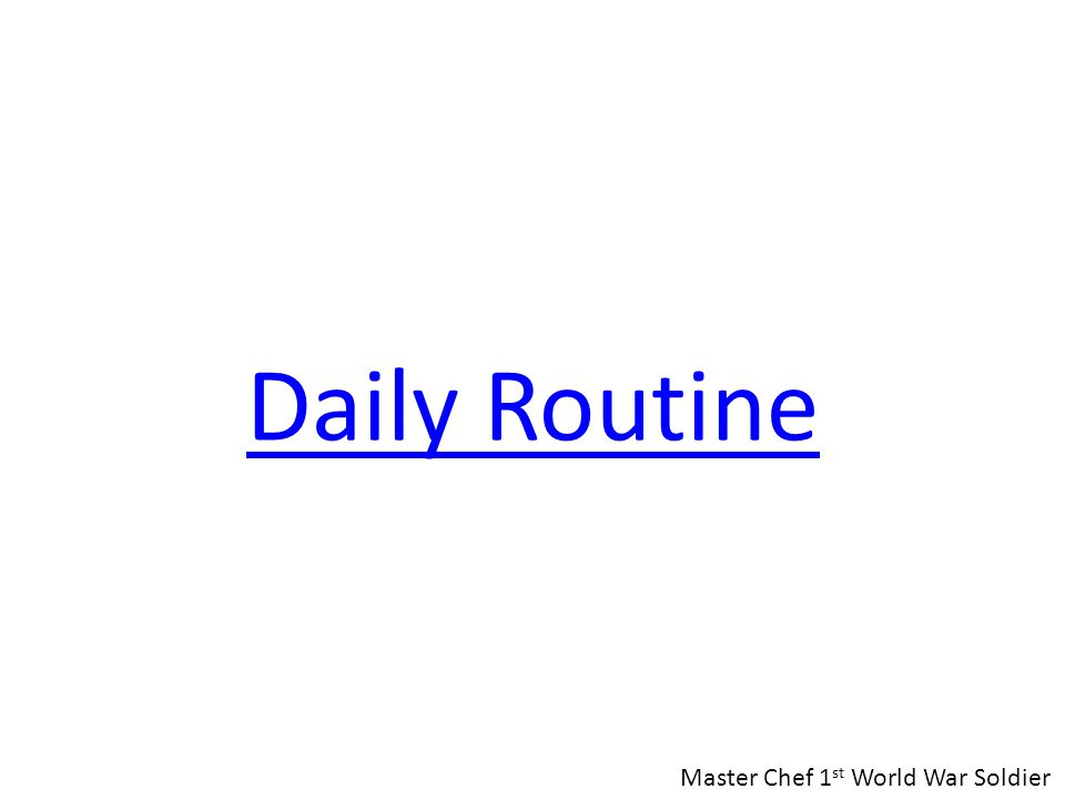 Daily Routine Master Chef 1st World War Soldier