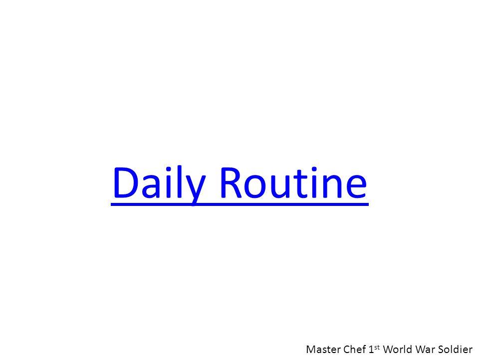 Daily Routine Master Chef 1st World War Soldier