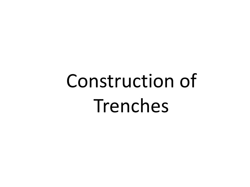 Construction of Trenches