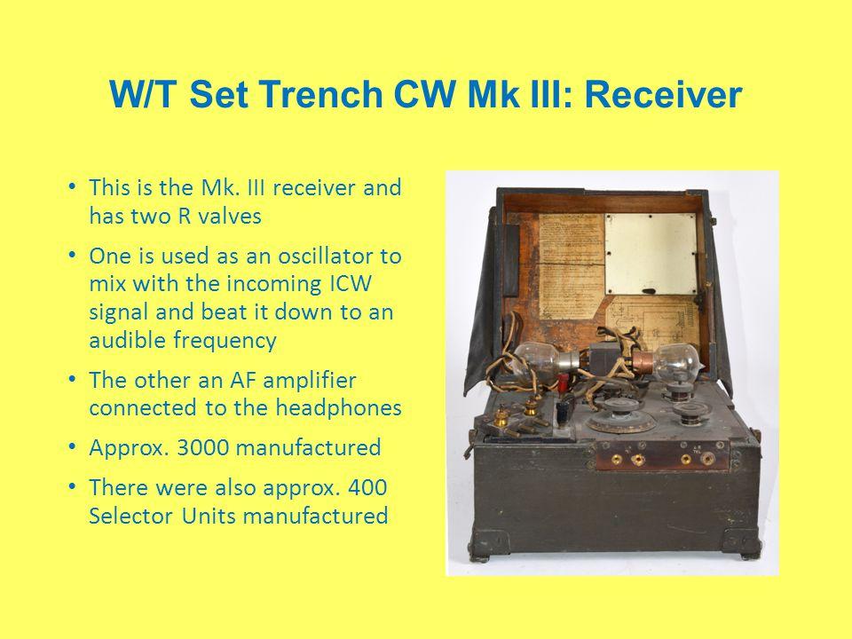W/T Set Trench CW Mk III: Receiver