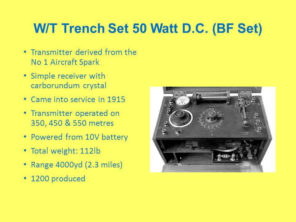 W/T Trench Set 50 Watt D.C. (BF Set)