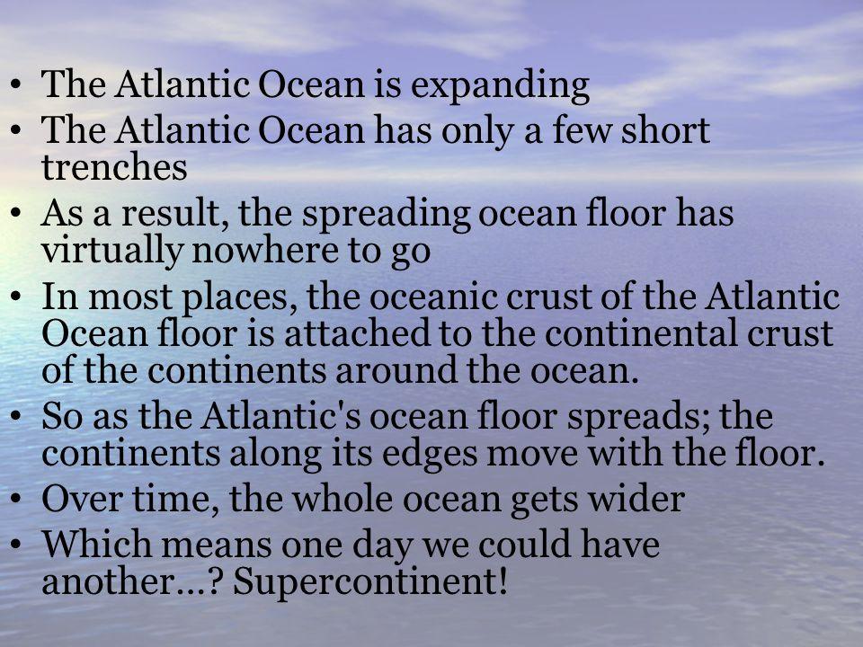 The Atlantic Ocean is expanding