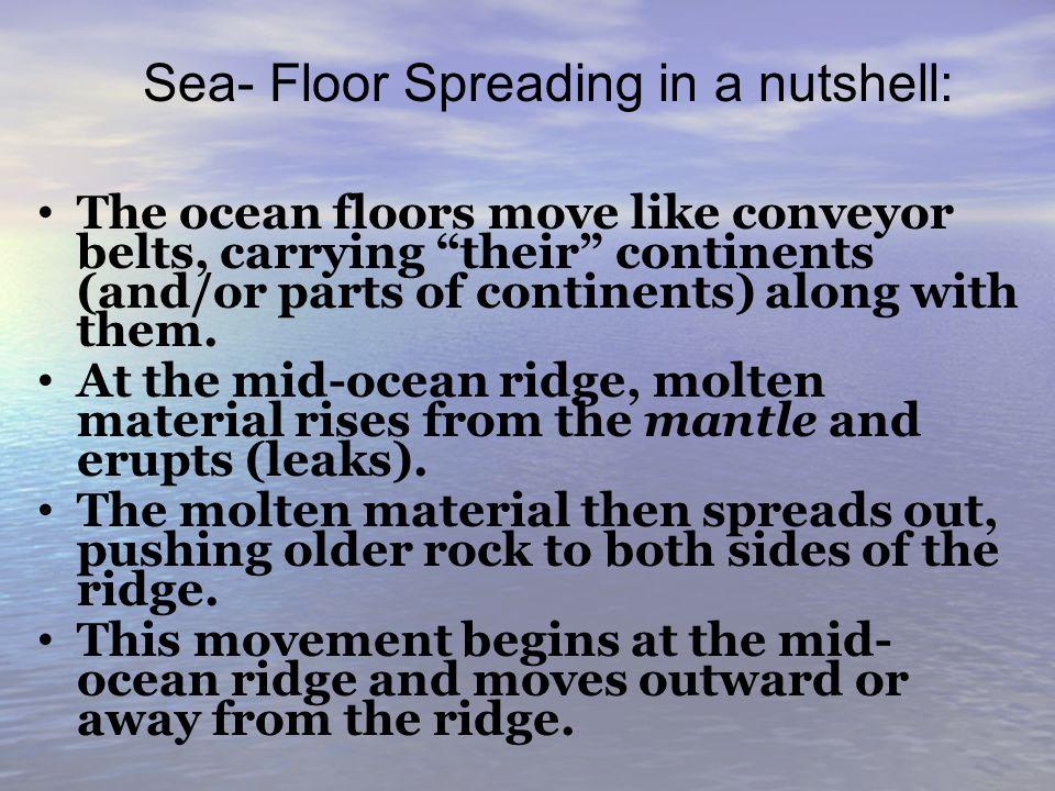 Sea- Floor Spreading in a nutshell: