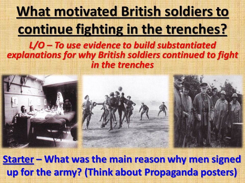 What motivated British soldiers to continue fighting in the trenches