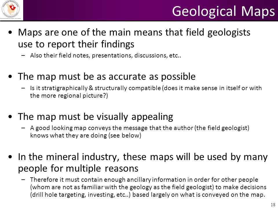 Geological Maps Maps are one of the main means that field geologists use to report their findings.