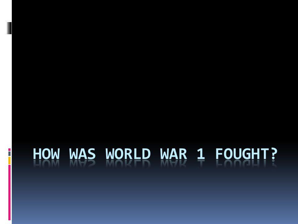 How was world war 1 fought