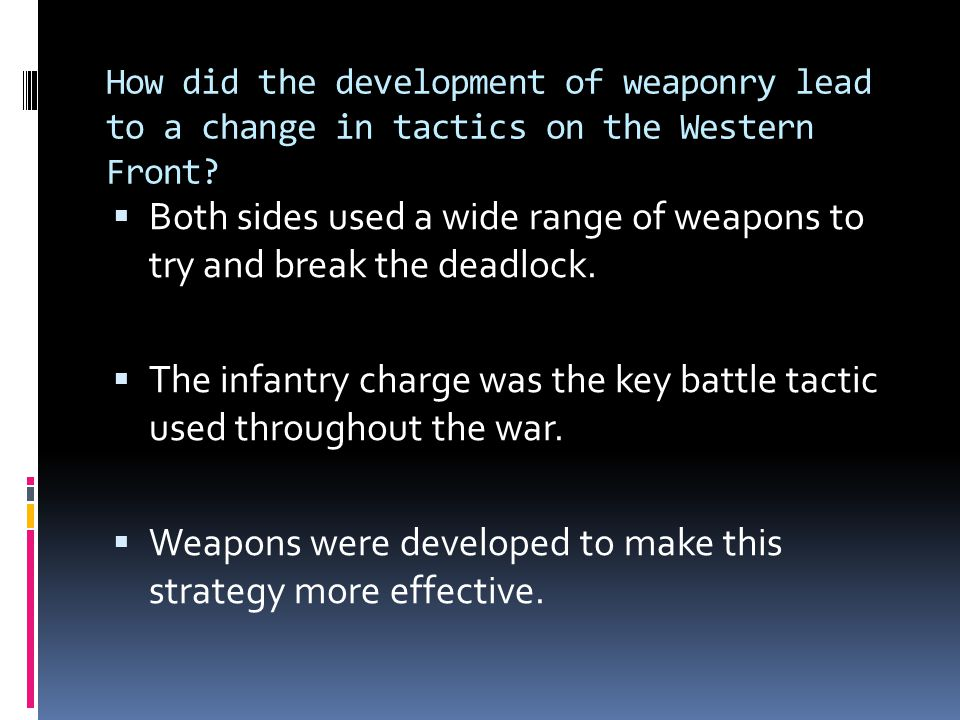 Both sides used a wide range of weapons to try and break the deadlock.