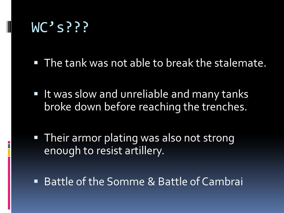 WC's The tank was not able to break the stalemate.