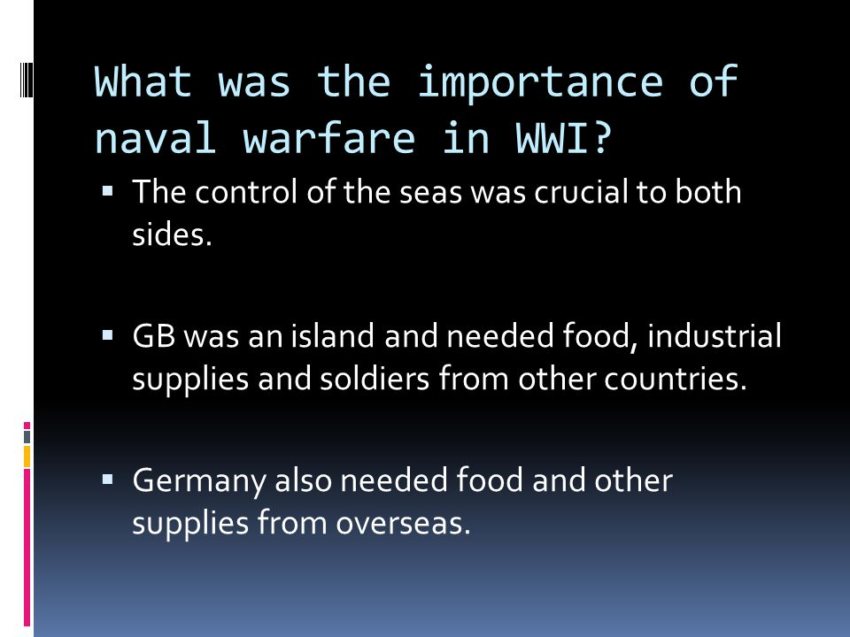 What was the importance of naval warfare in WWI