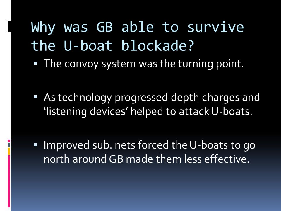 Why was GB able to survive the U-boat blockade
