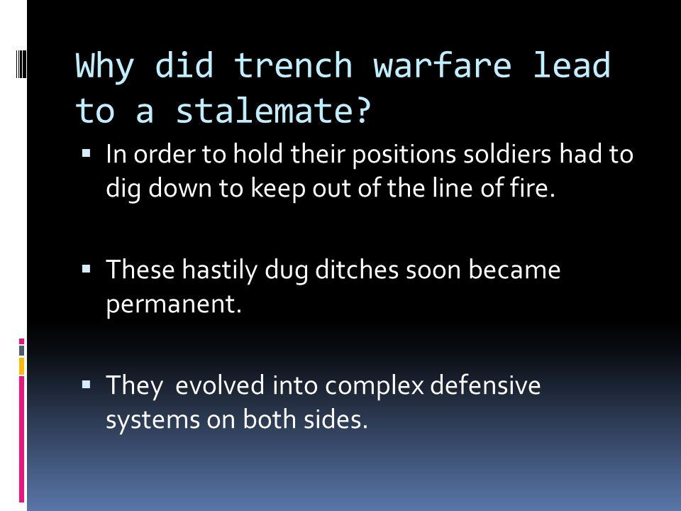 Why did trench warfare lead to a stalemate