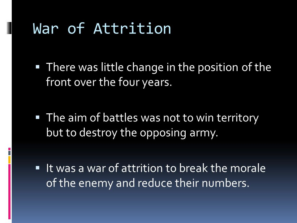 War of Attrition There was little change in the position of the front over the four years.