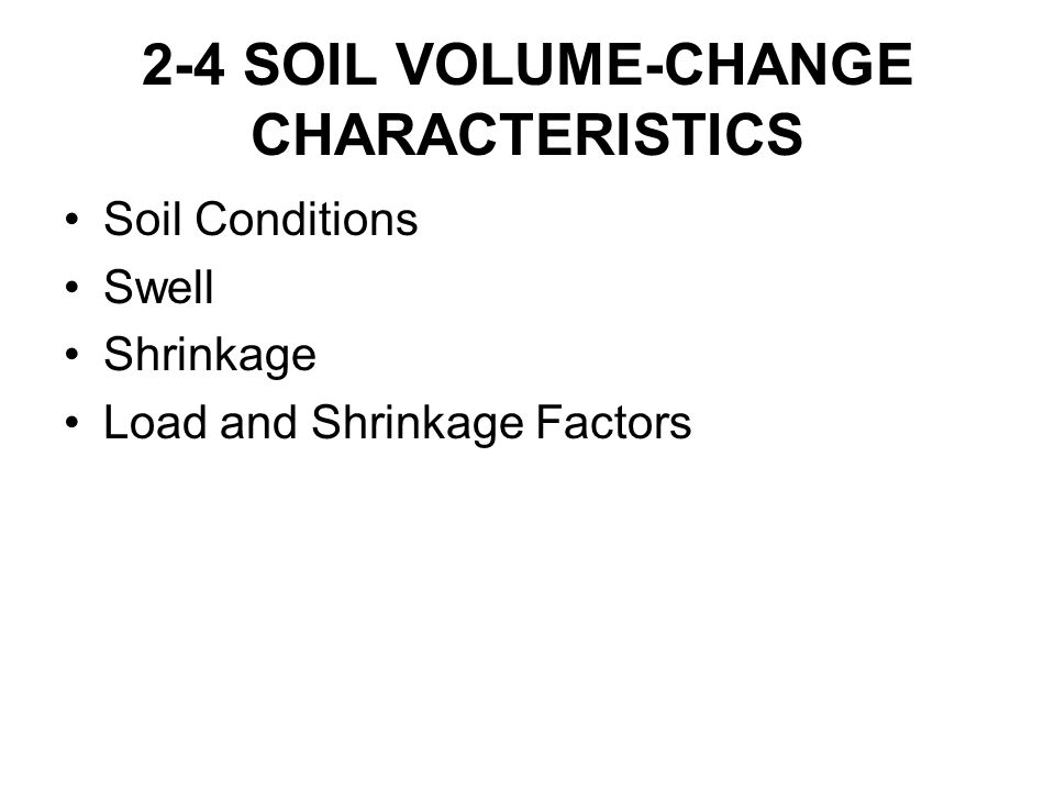 2-4 SOIL VOLUME-CHANGE CHARACTERISTICS