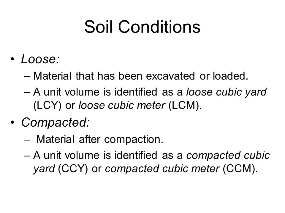 Soil Conditions Loose: Compacted:
