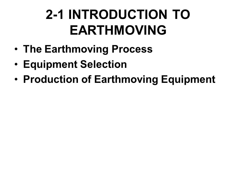 2-1 INTRODUCTION TO EARTHMOVING