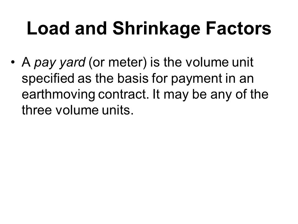 Load and Shrinkage Factors