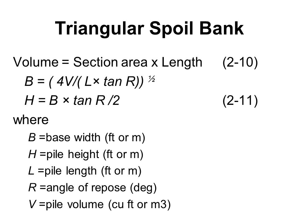 Triangular Spoil Bank Volume = Section area x Length (2-10)