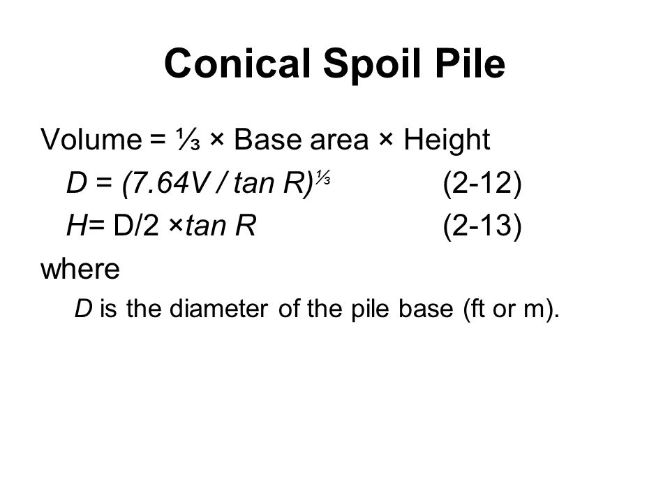 Conical Spoil Pile Volume = ⅓ × Base area × Height