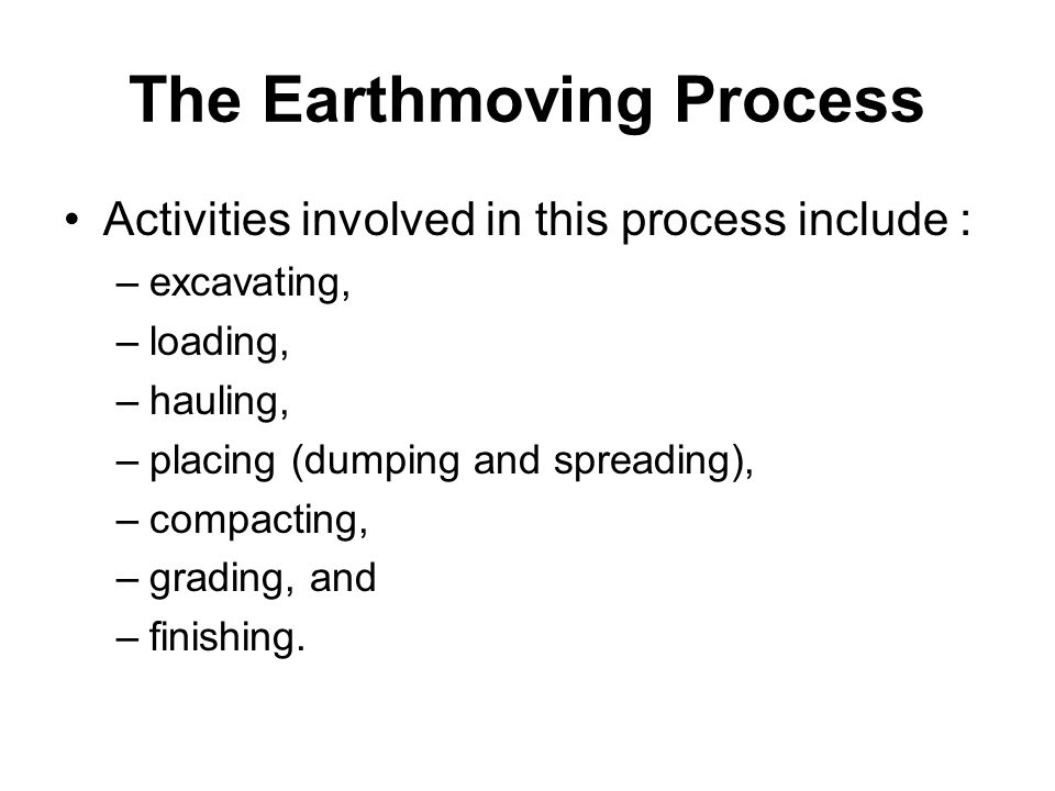 The Earthmoving Process