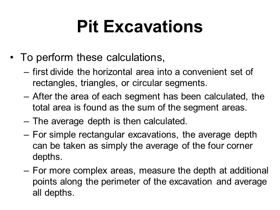 Pit Excavations To perform these calculations,