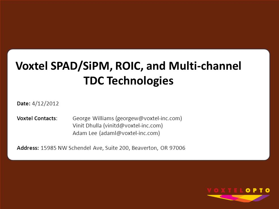 Voxtel SPAD/SiPM, ROIC, and Multi-channel TDC Technologies