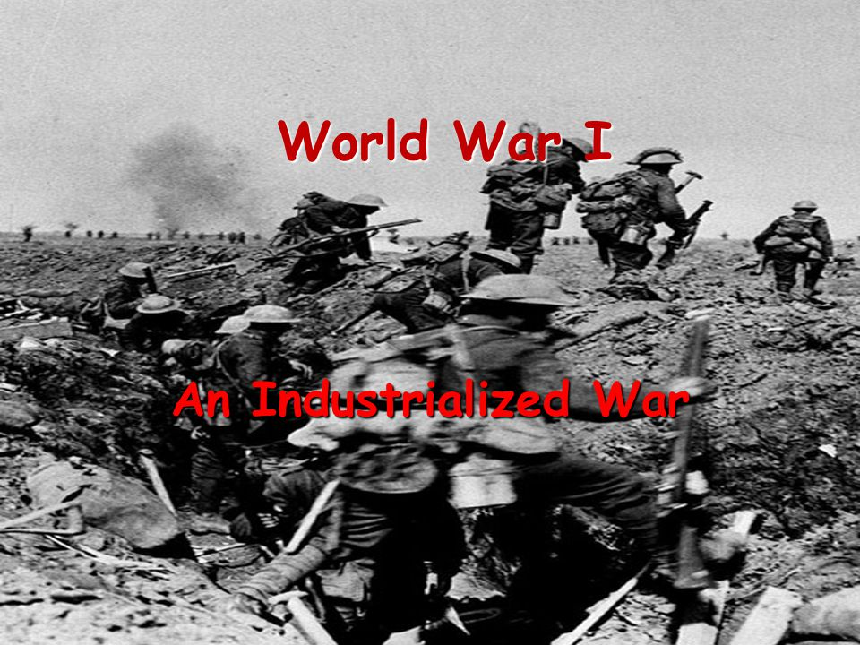 World War I An Industrialized War