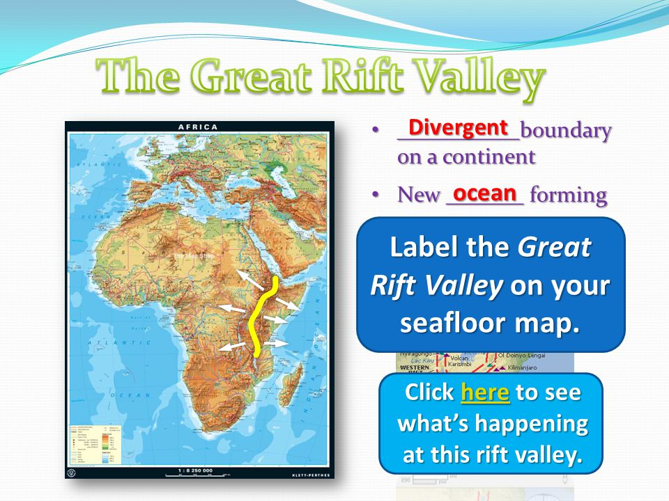 The Great Rift Valley ___________boundary on a continent. New _______ forming. Divergent. ocean.