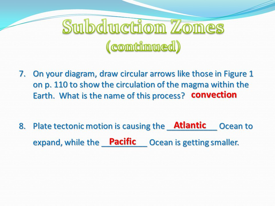 Subduction Zones (continued)