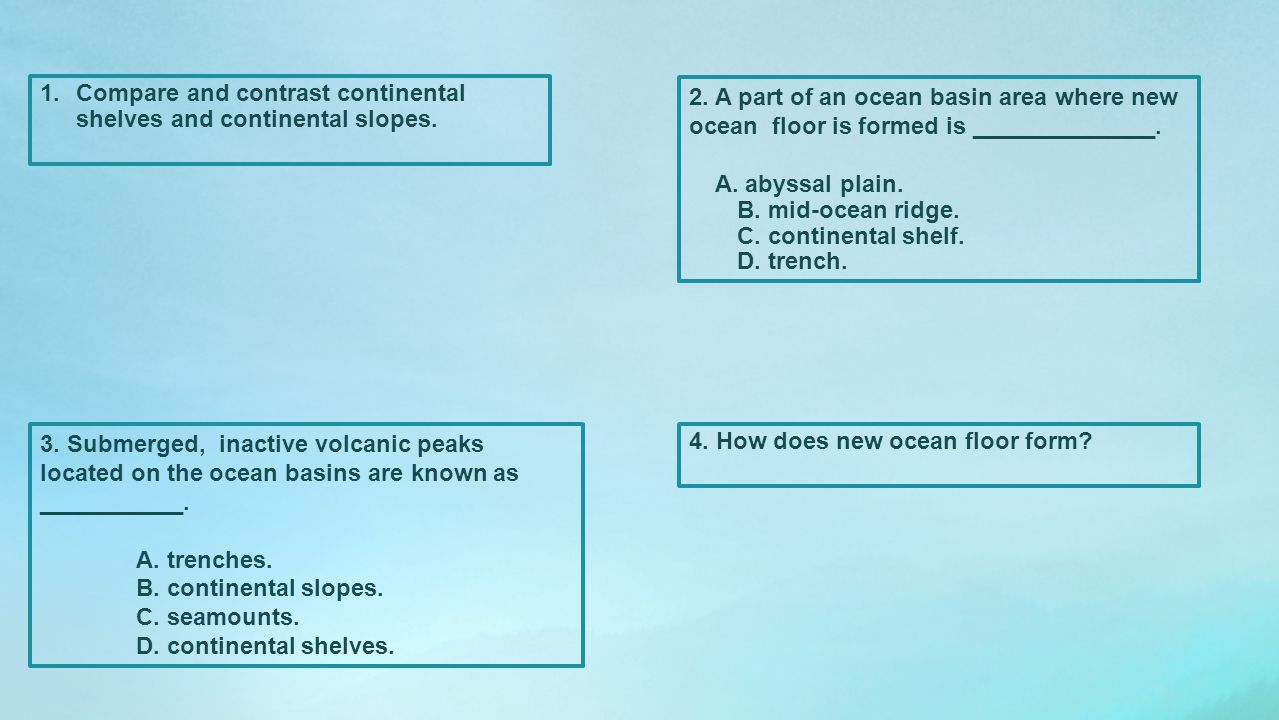 Compare and contrast continental shelves and continental slopes.