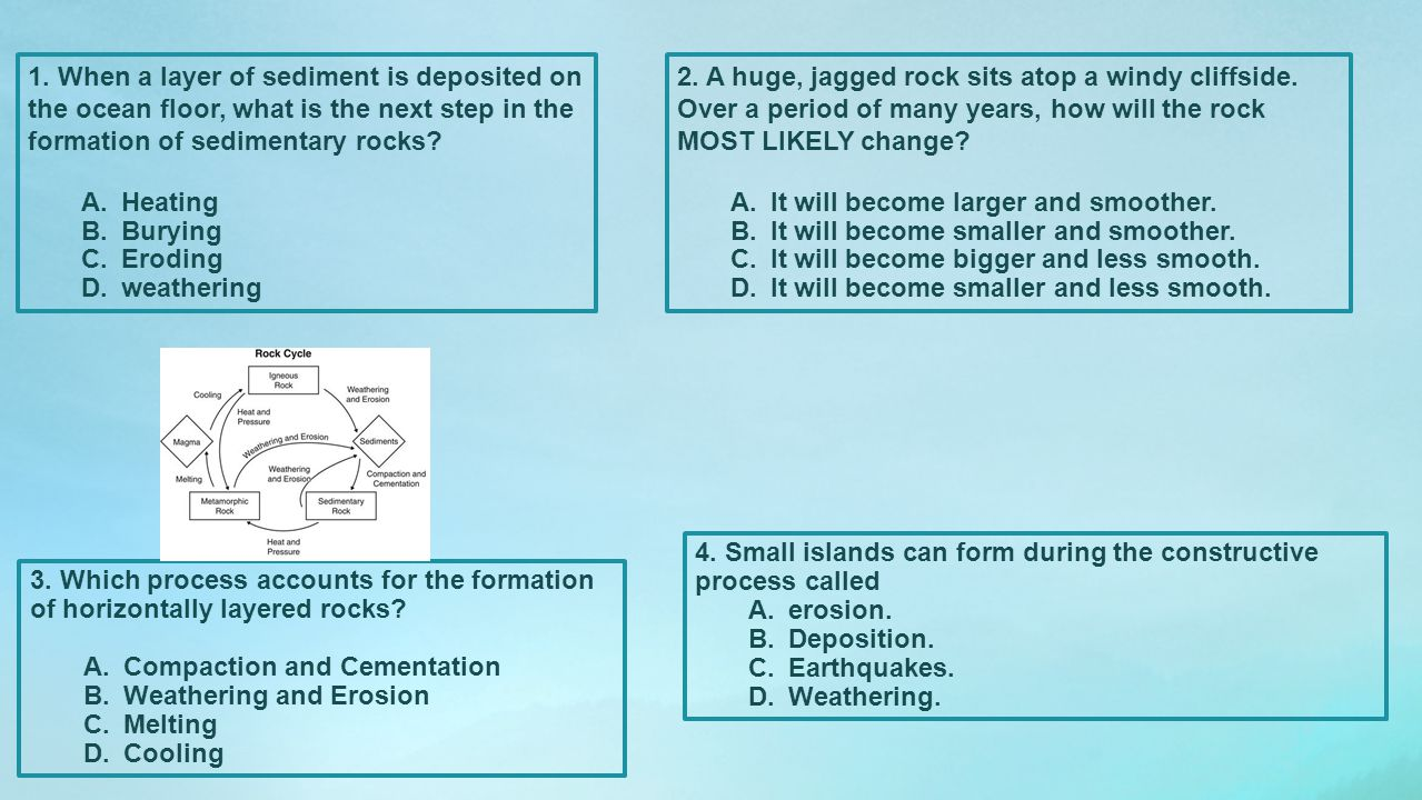 1. When a layer of sediment is deposited on the ocean floor, what is the next step in the formation of sedimentary rocks