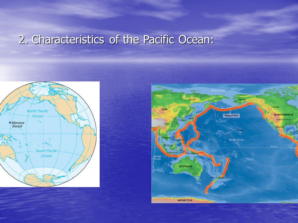 2. Characteristics of the Pacific Ocean: