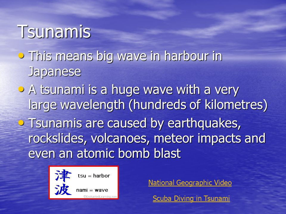 Tsunamis This means big wave in harbour in Japanese