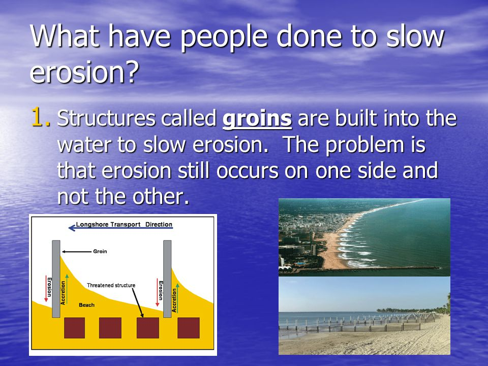 What have people done to slow erosion