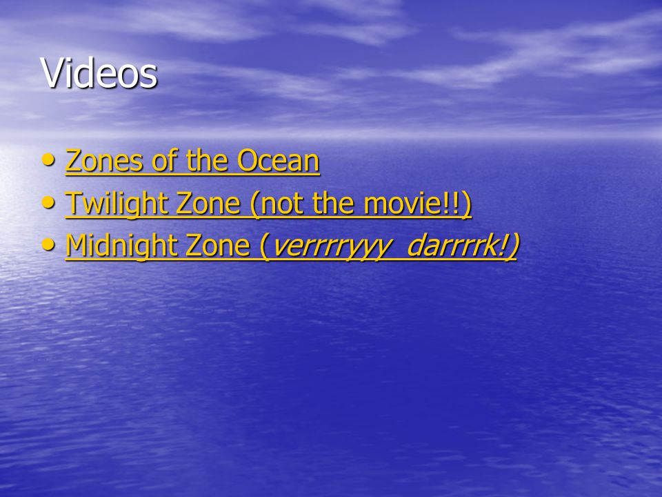 Videos Zones of the Ocean Twilight Zone (not the movie!!)
