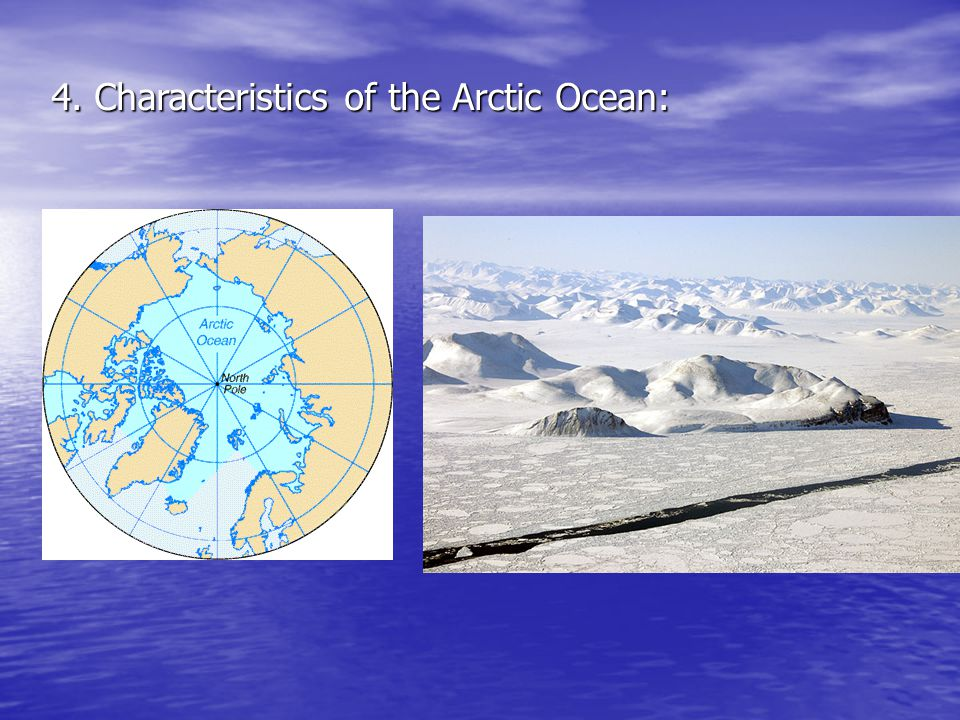 4. Characteristics of the Arctic Ocean: