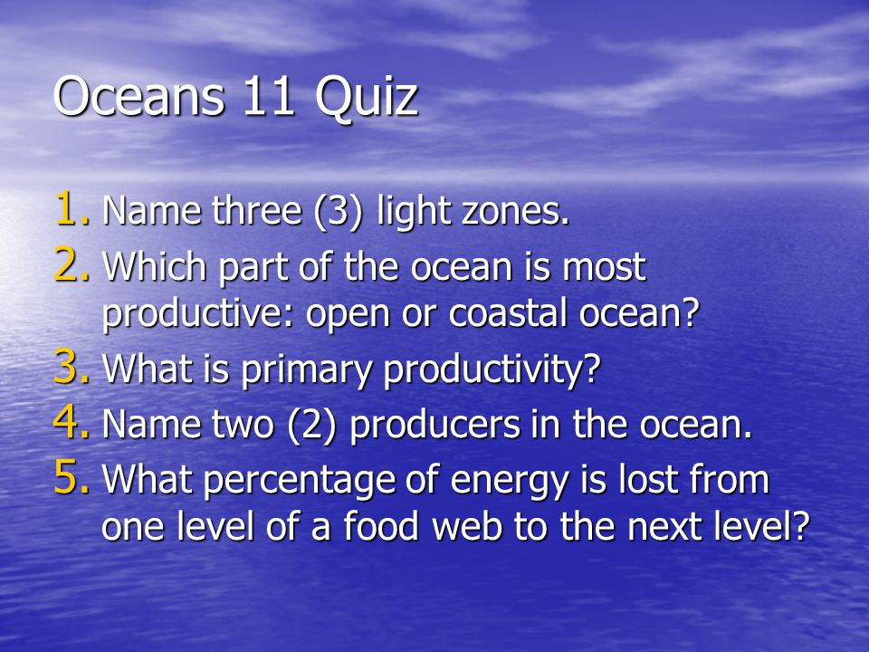 Oceans 11 Quiz Name three (3) light zones.