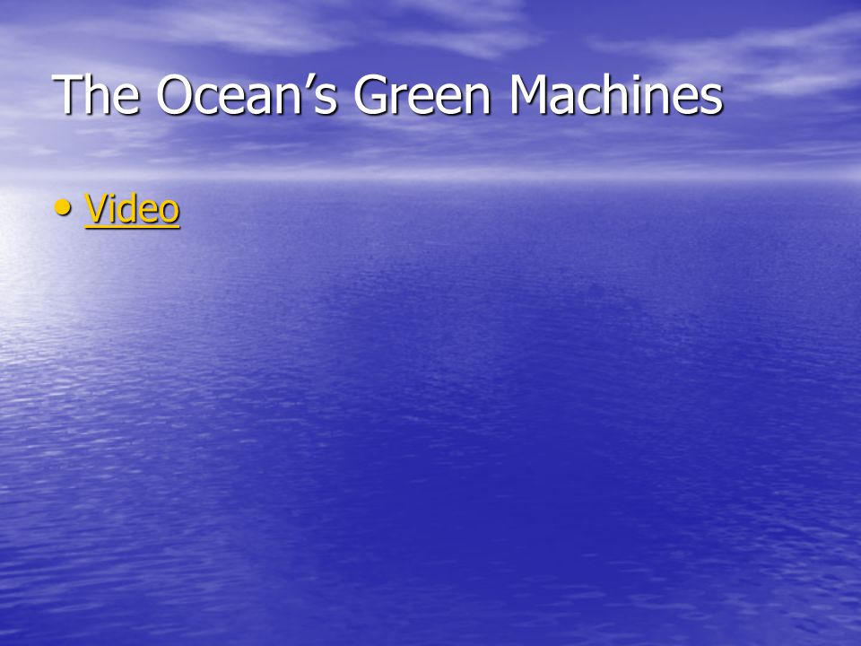 The Ocean's Green Machines