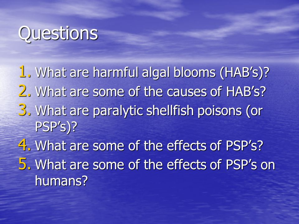 Questions What are harmful algal blooms (HAB's)