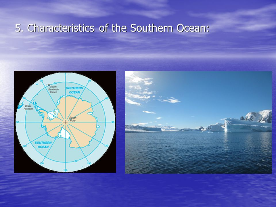 5. Characteristics of the Southern Ocean: